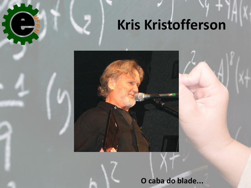 O caba do blade... Kris Kristofferson