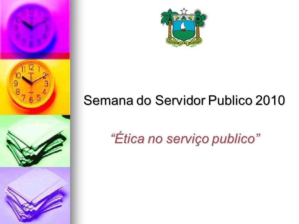 """Semana do Servidor Publico 2010 """"Ética no serviço publico"""""""