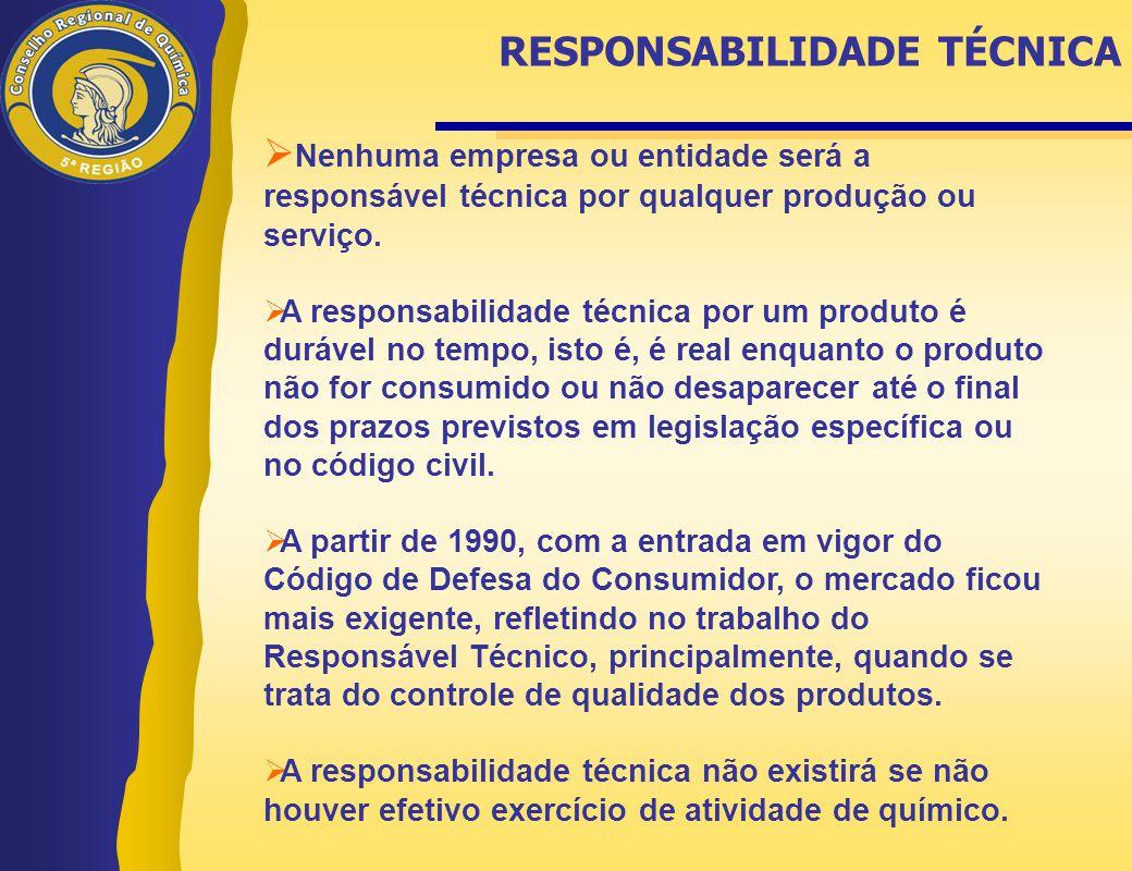  Nenhuma empresa ou entidade será a responsável técnica por qualquer produção ou serviço.  A responsabilidade técnica por um produto é durável no te