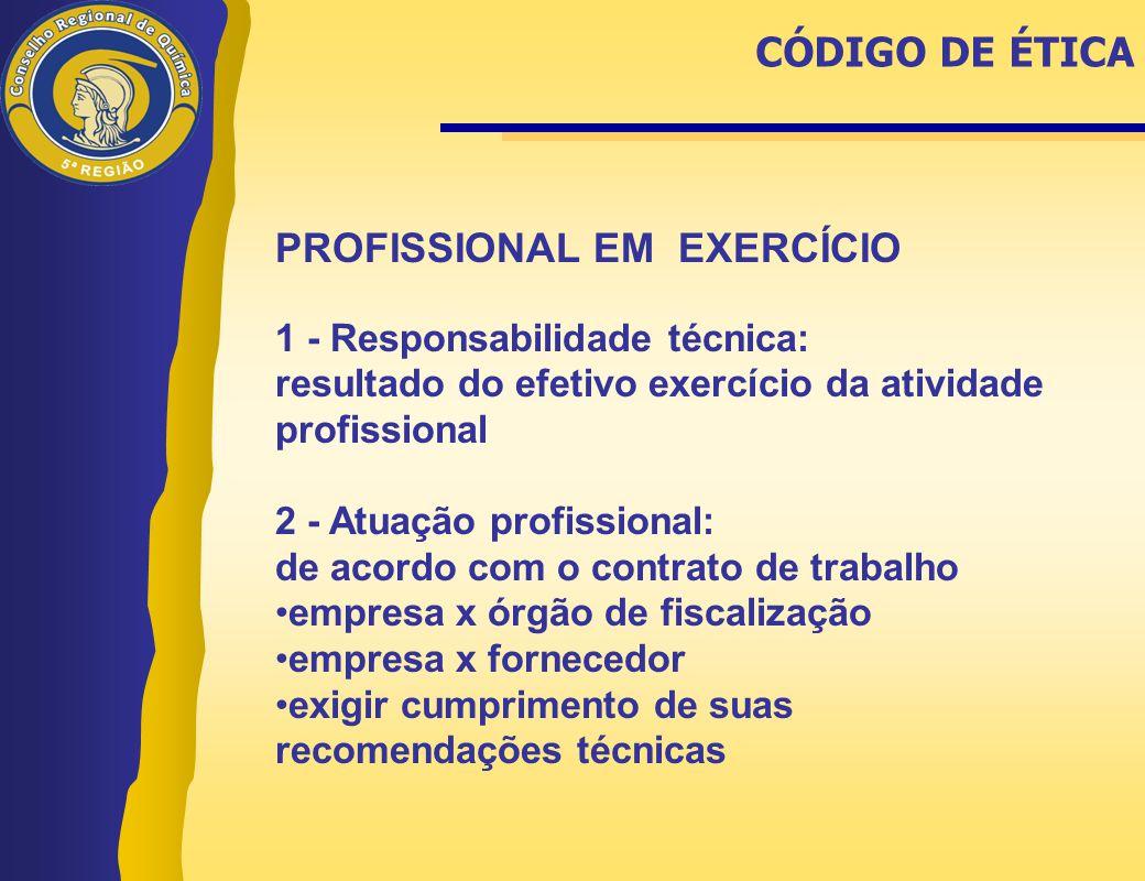 PROFISSIONAL EM EXERCÍCIO 1 - Responsabilidade técnica: resultado do efetivo exercício da atividade profissional 2 - Atuação profissional: de acordo c