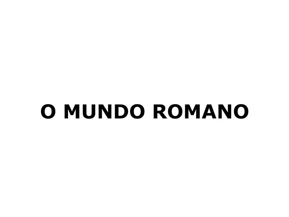 O MUNDO ROMANO