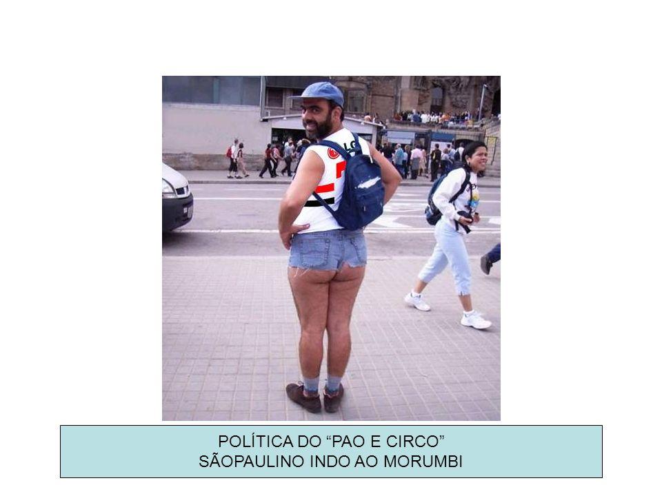 POLÍTICA DO PAO E CIRCO SÃOPAULINO INDO AO MORUMBI