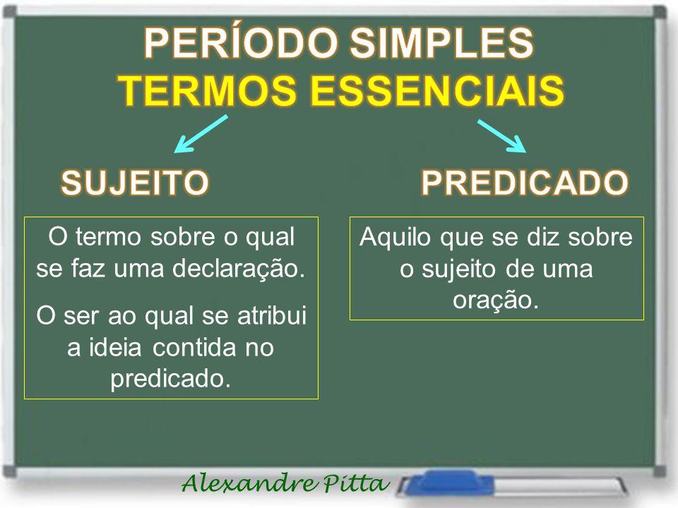 Alexandre Pitta O termo sobre o qual se faz uma declaração.