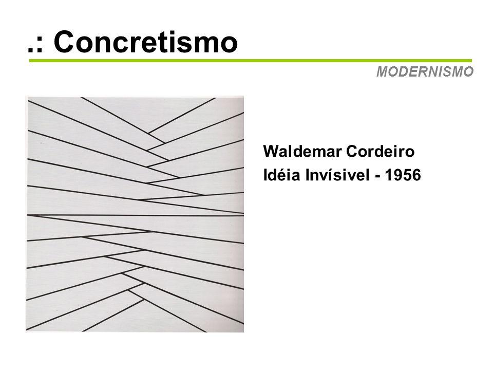 .: Concretismo MODERNISMO Waldemar Cordeiro Idéia Invísivel - 1956
