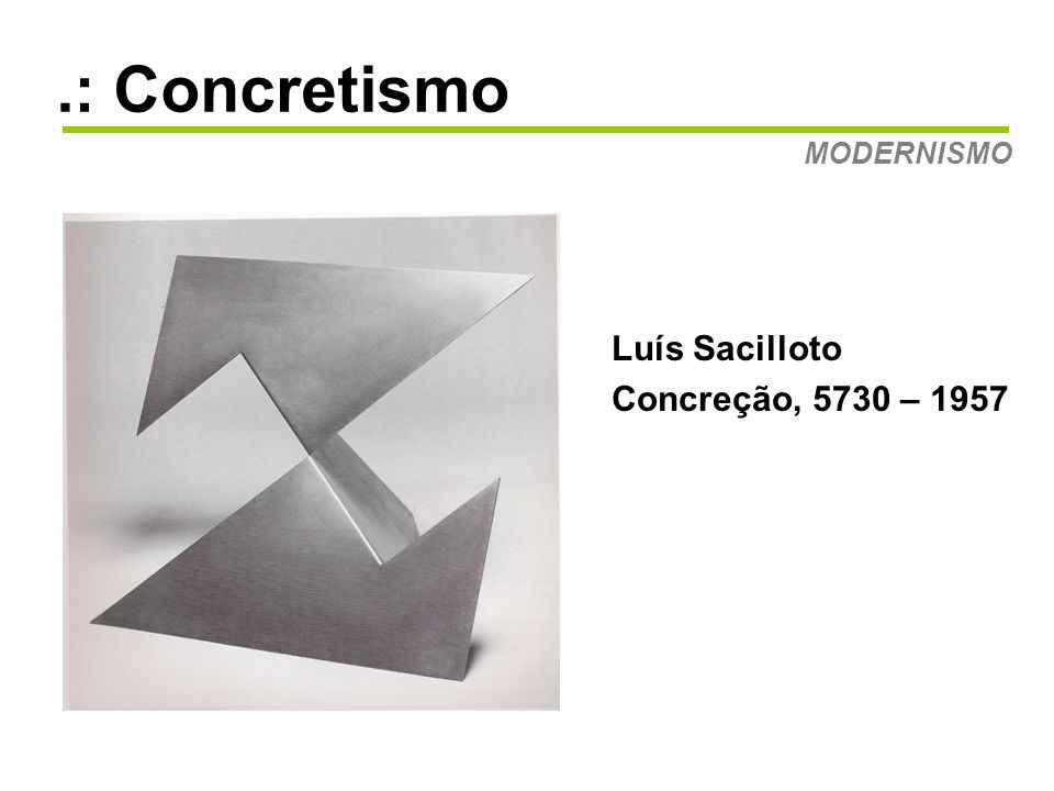.: Concretismo MODERNISMO Luís Sacilloto Concreção, 5730 – 1957