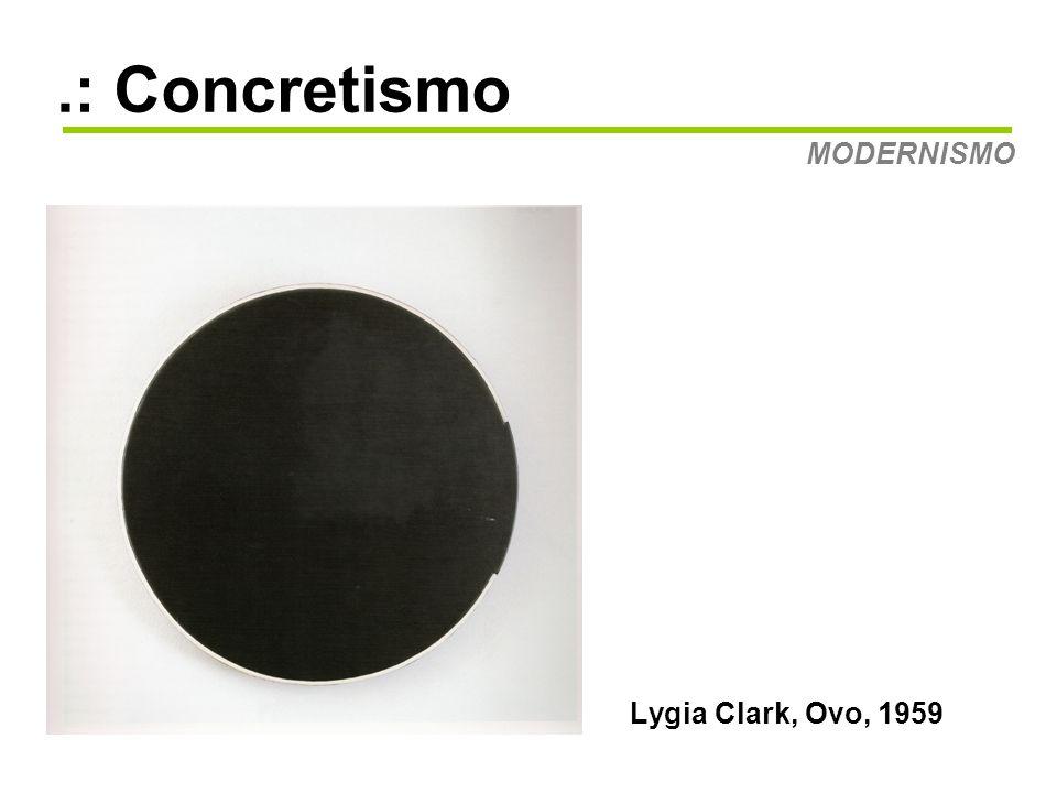 .: Concretismo Lygia Clark, Ovo, 1959 MODERNISMO