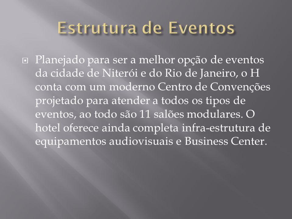  Planejado para ser a melhor opção de eventos da cidade de Niterói e do Rio de Janeiro, o H conta com um moderno Centro de Convenções projetado para atender a todos os tipos de eventos, ao todo são 11 salões modulares.