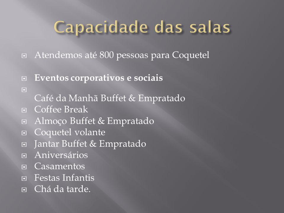  Atendemos até 800 pessoas para Coquetel  Eventos corporativos e sociais  Café da Manhã Buffet & Empratado  Coffee Break  Almoço Buffet & Emprata