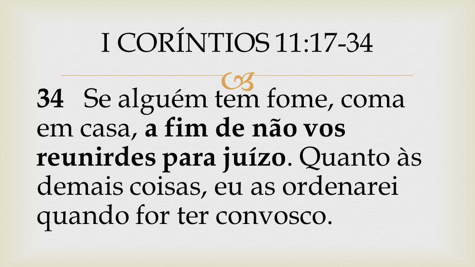  É a reunião que tem como propósito preservar a comunhão com Cristo e com a sua igreja.