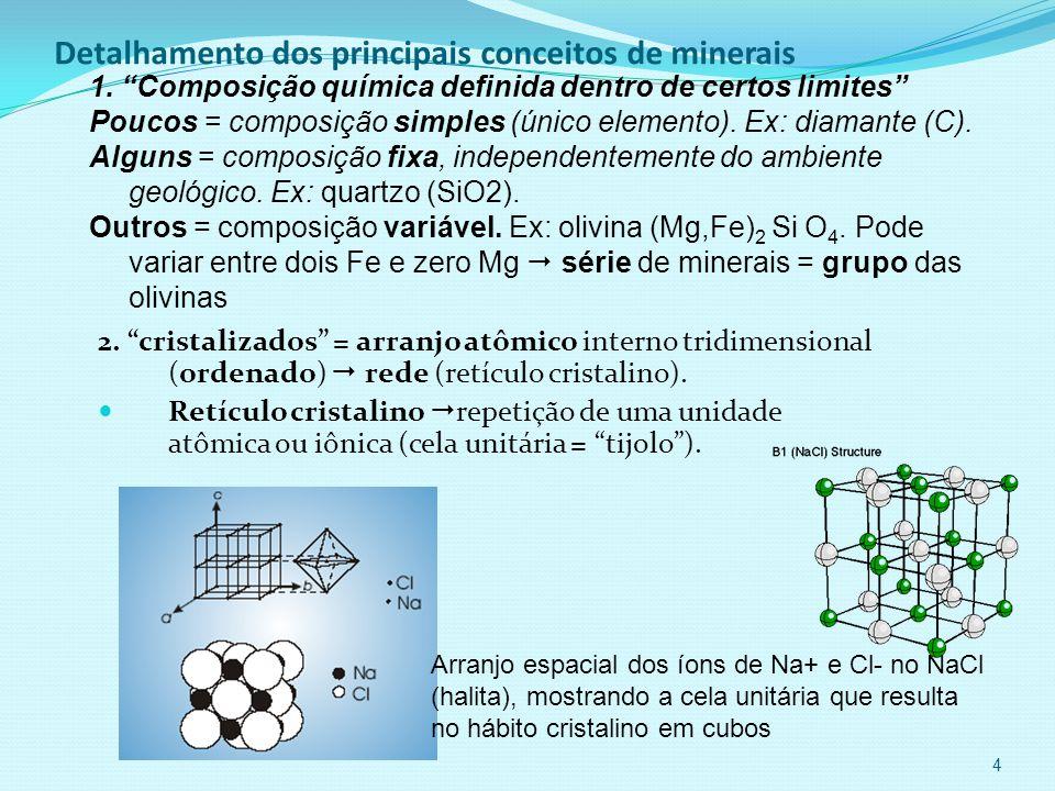 14 Elemento nativo: ouro (Au) Sulfetos: Galena (PbS) Os silicatos formam a classe química máxima entre os minerais.