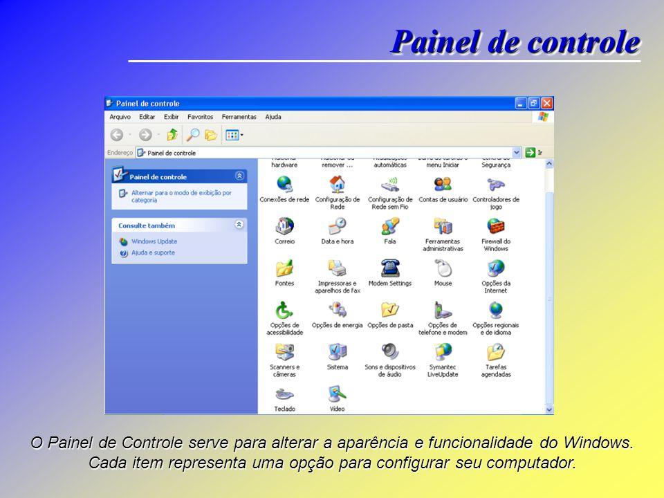 O Painel de Controle serve para alterar a aparência e funcionalidade do Windows.