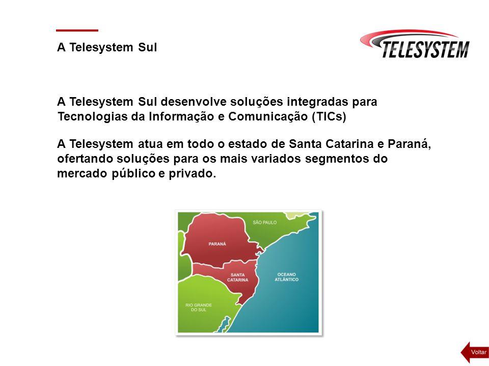 A Telesystem Sul desenvolve soluções integradas para Tecnologias da Informação e Comunicação (TICs) A Telesystem atua em todo o estado de Santa Catari