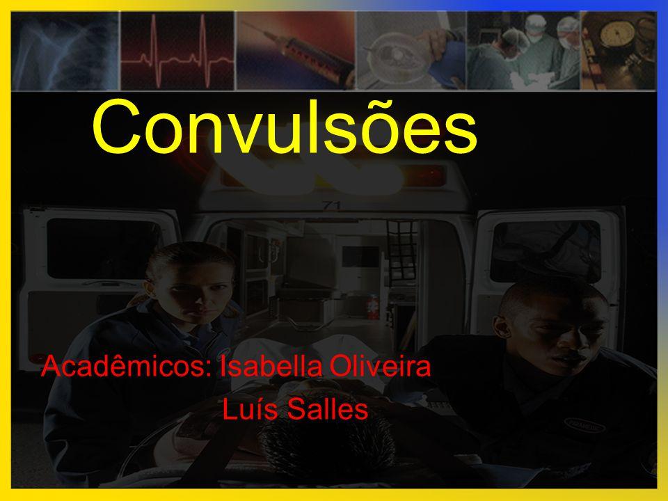 Convulsões Acadêmicos: Isabella Oliveira Luís Salles