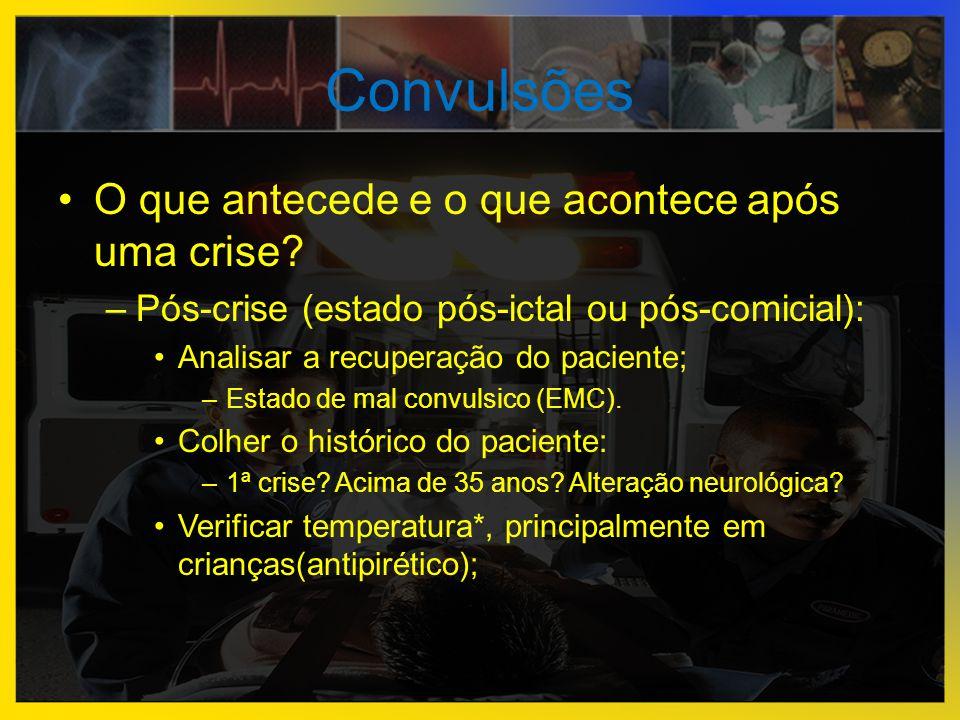 •O que antecede e o que acontece após uma crise? –Pós-crise (estado pós-ictal ou pós-comicial): •Analisar a recuperação do paciente; –Estado de mal co