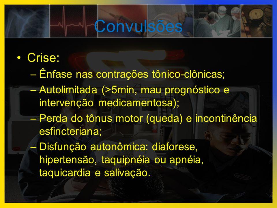 Convulsões •Crise: –Ênfase nas contrações tônico-clônicas; –Autolimitada (>5min, mau prognóstico e intervenção medicamentosa); –Perda do tônus motor (