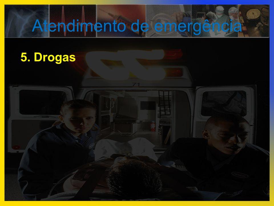Atendimento de emergência 5. Drogas