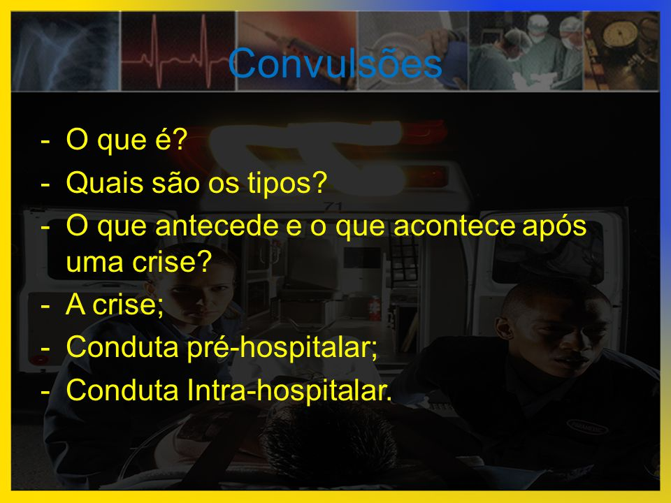 Conduta - Medicamentos  Crise após Hidantal: Intubar obrigatoriamente.