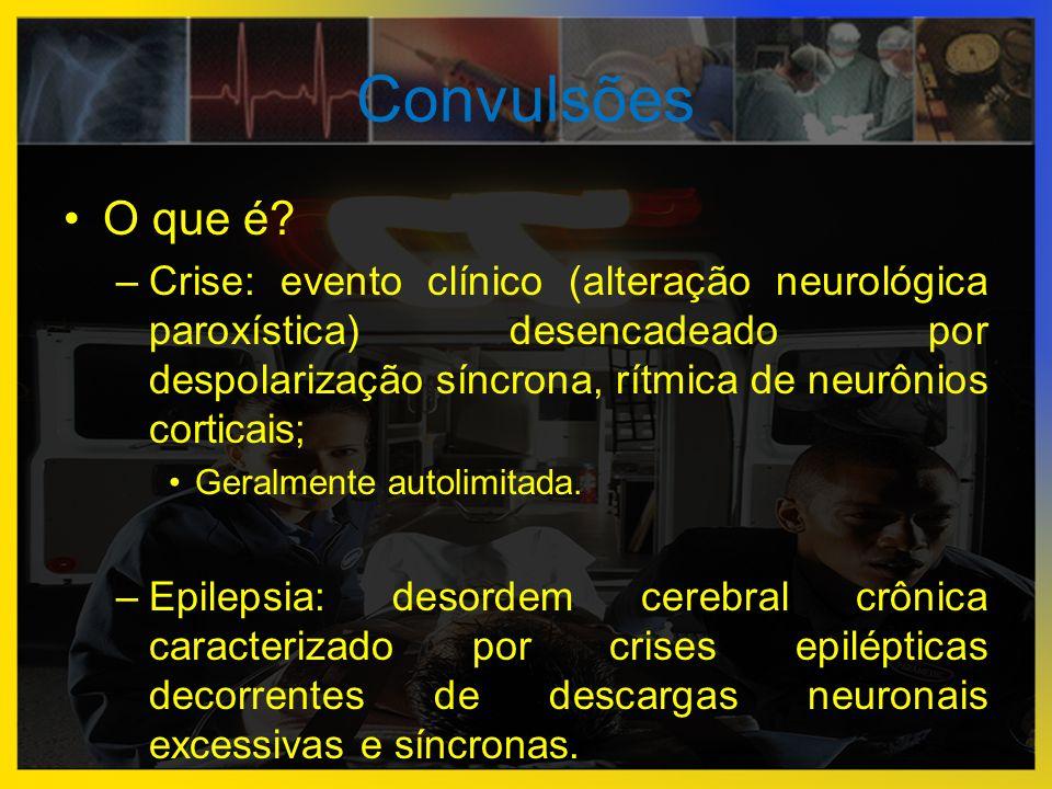 Convulsões •O que é? –Crise: evento clínico (alteração neurológica paroxística) desencadeado por despolarização síncrona, rítmica de neurônios cortica
