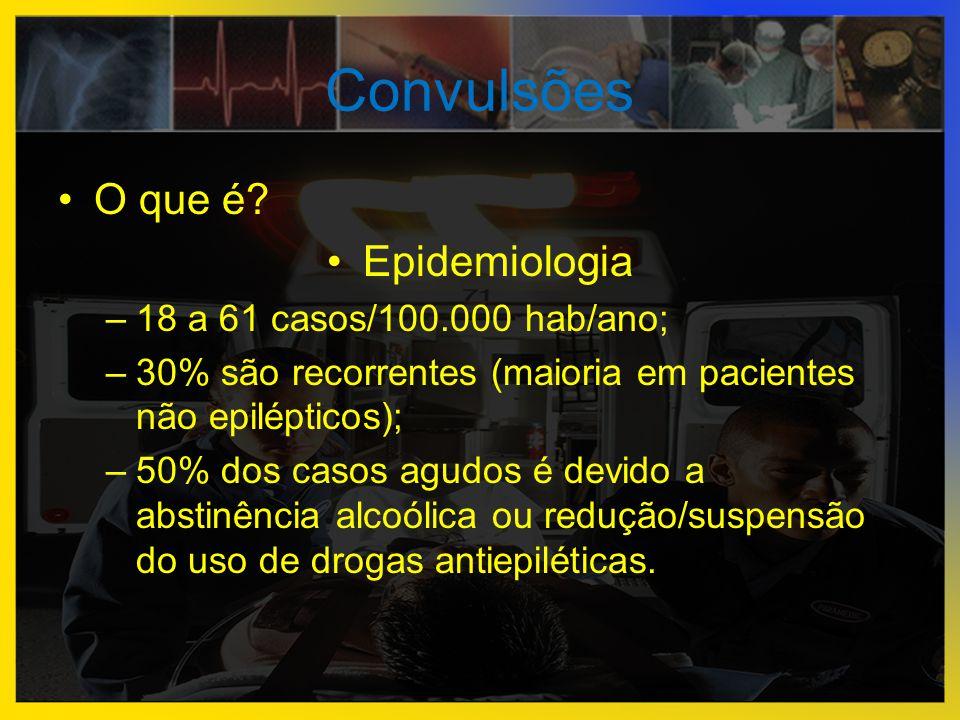Convulsões •O que é? •Epidemiologia –18 a 61 casos/100.000 hab/ano; –30% são recorrentes (maioria em pacientes não epilépticos); –50% dos casos agudos