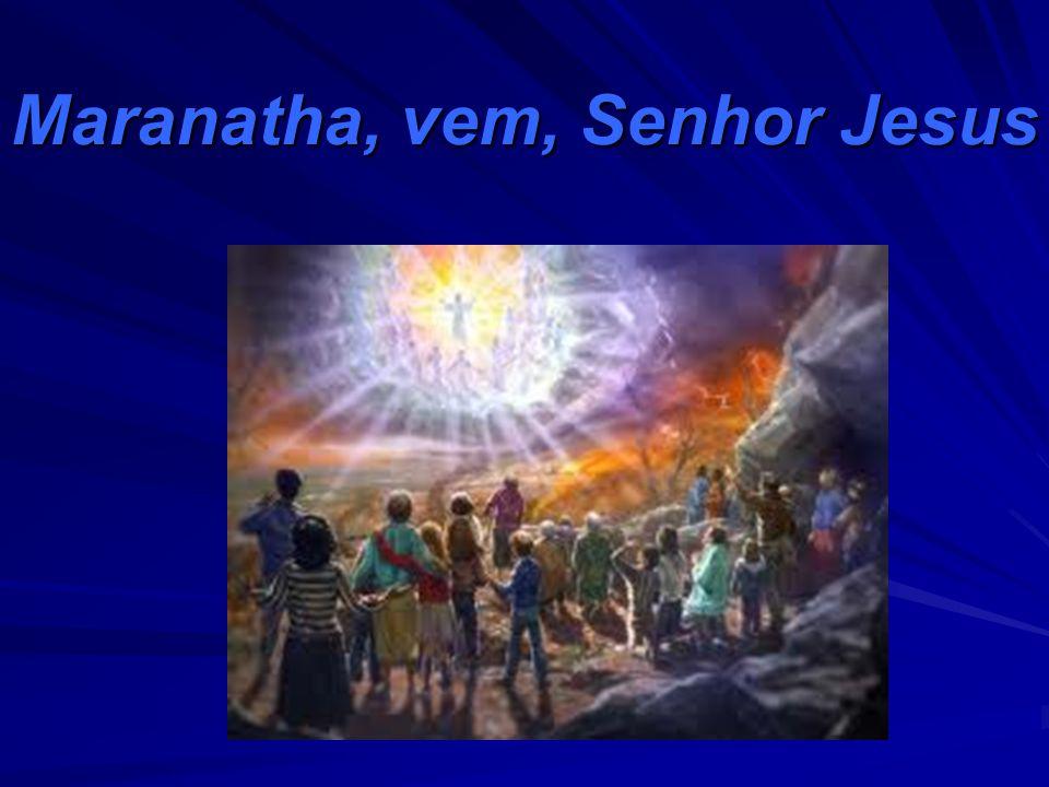 Maranatha, vem, Senhor Jesus