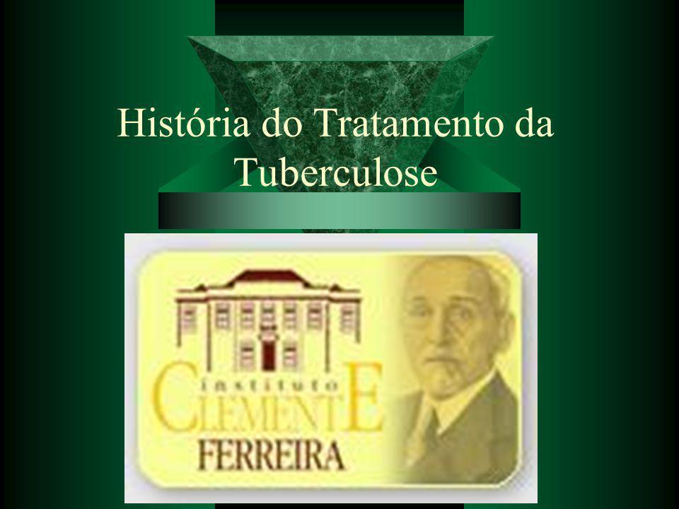 História do Tratamento da Tuberculose Fernando Seiji Ueno Gil Residente Pneumologia HC/UNESP - FMB