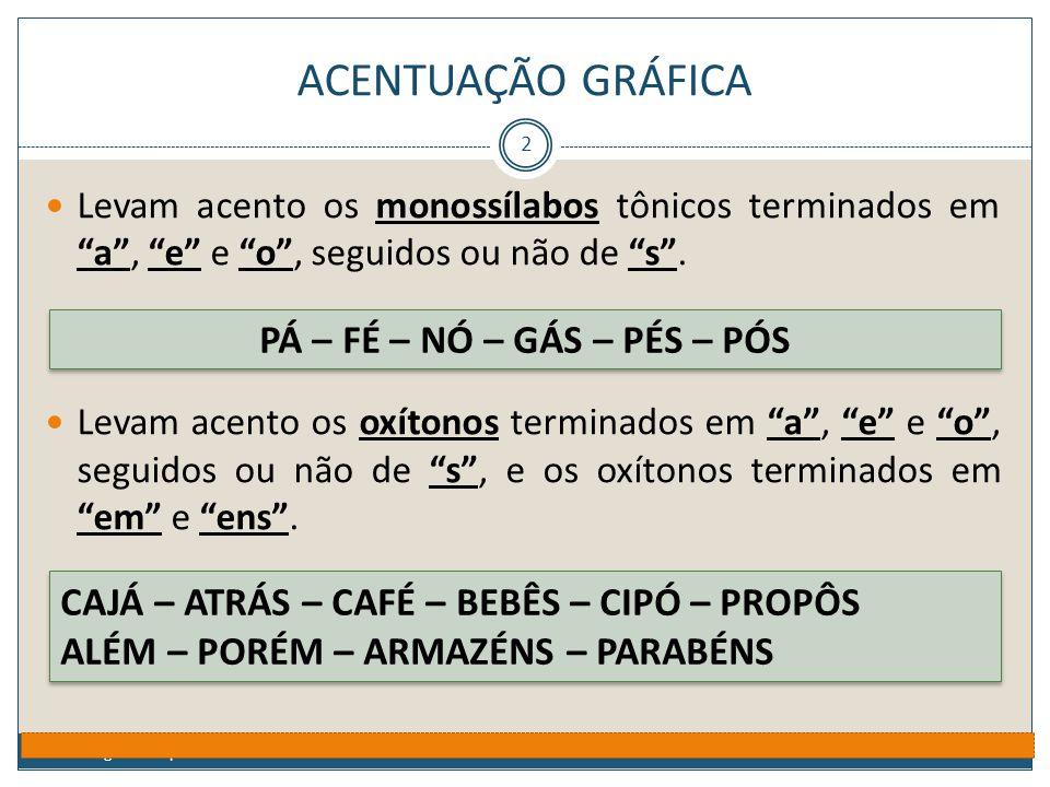 """ACENTUAÇÃO GRÁFICA Prof. Jorge Henrique - 2009 2  Levam acento os monossílabos tônicos terminados em """"a"""", """"e"""" e """"o"""", seguidos ou não de """"s"""".  Levam"""