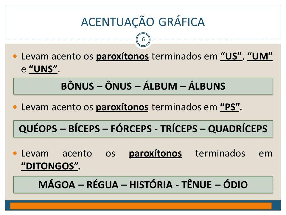 """ACENTUAÇÃO GRÁFICA Prof. Jorge Henrique - 2009 6  Levam acento os paroxítonos terminados em """"US"""", """"UM"""" e """"UNS"""".  Levam acento os paroxítonos termina"""