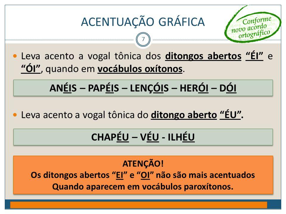 """ACENTUAÇÃO GRÁFICA Prof. Jorge Henrique - 2009 7  Leva acento a vogal tônica dos ditongos abertos """"ÉI"""" e """"ÓI"""", quando em vocábulos oxítonos.  Leva a"""