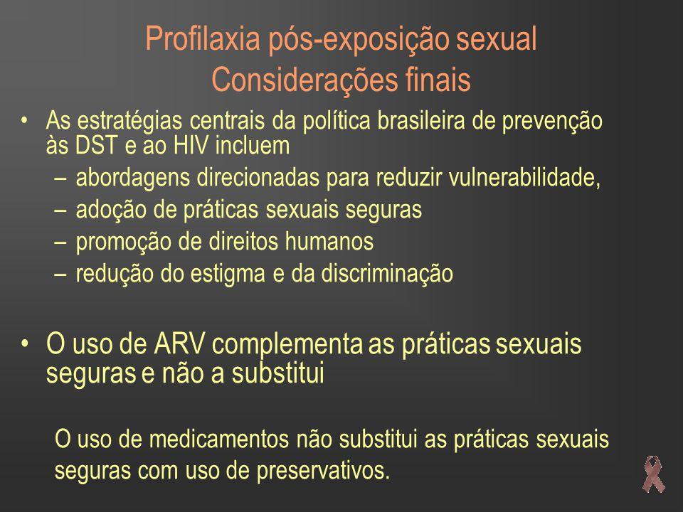 Profilaxia pós-exposição sexual Considerações finais •As estratégias centrais da política brasileira de prevenção às DST e ao HIV incluem –abordagens