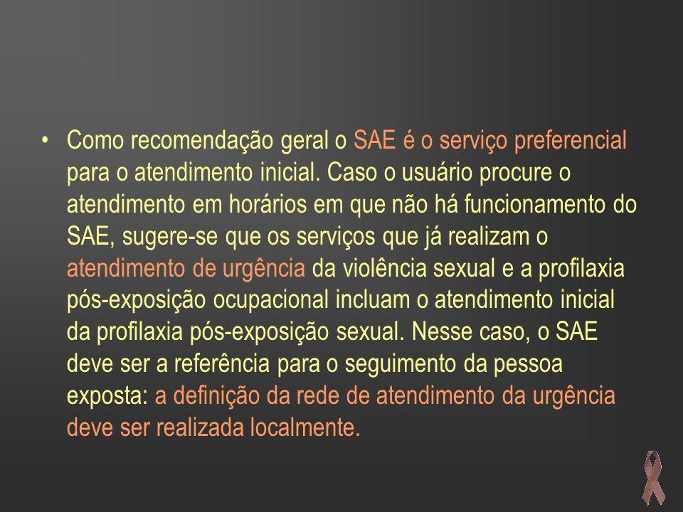 •Como recomendação geral o SAE é o serviço preferencial para o atendimento inicial.