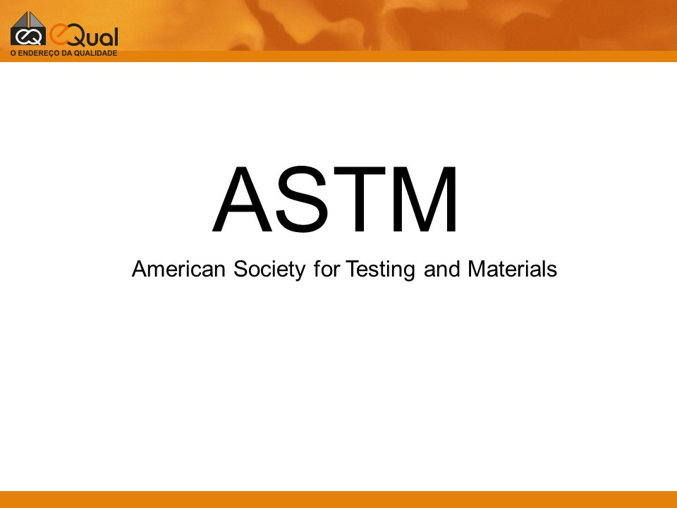 ASTM American Society for Testing and Materials
