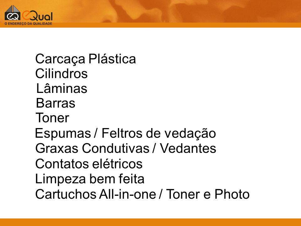 Carcaça Plástica Cilindros Lâminas Barras Toner Espumas / Feltros de vedação Graxas Condutivas / Vedantes Contatos elétricos Limpeza bem feita Cartuch