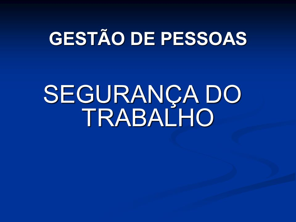 SEGURANÇA DO TRABALHO GESTÃO DE PESSOAS
