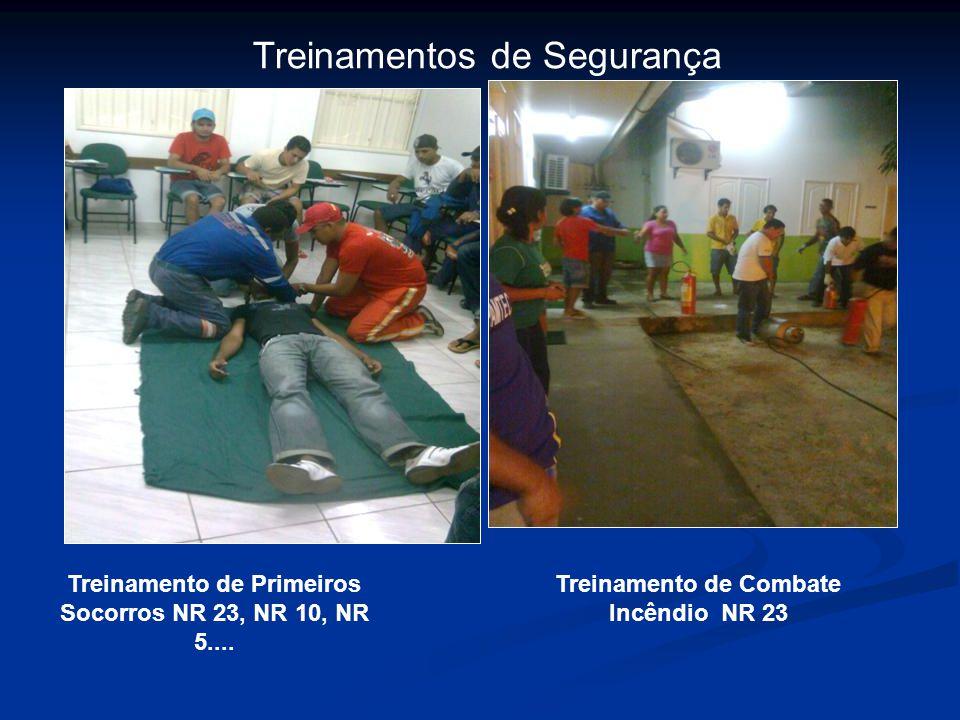Treinamentos de Segurança Treinamento de Primeiros Socorros NR 23, NR 10, NR 5.... Treinamento de Combate Incêndio NR 23