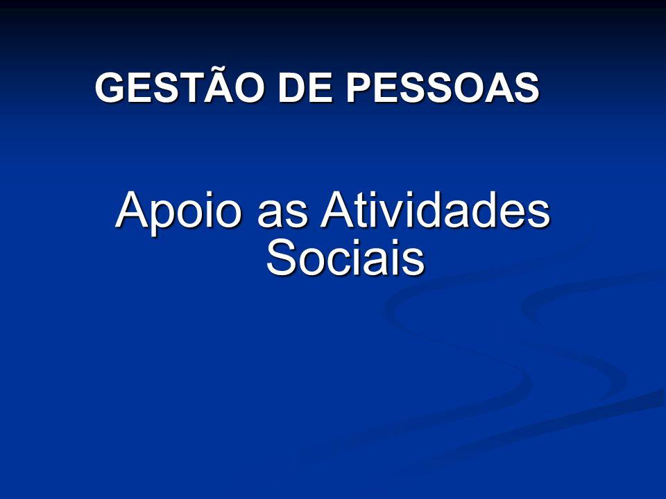 Apoio as Atividades Sociais GESTÃO DE PESSOAS