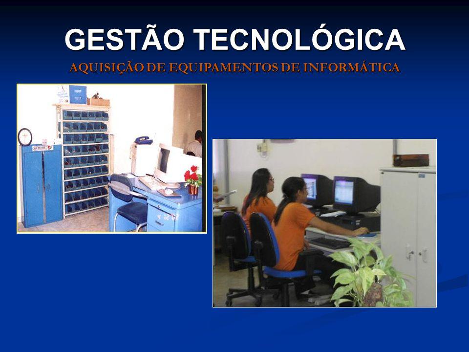 GESTÃO TECNOLÓGICA AQUISIÇÃO DE EQUIPAMENTOS DE INFORMÁTICA