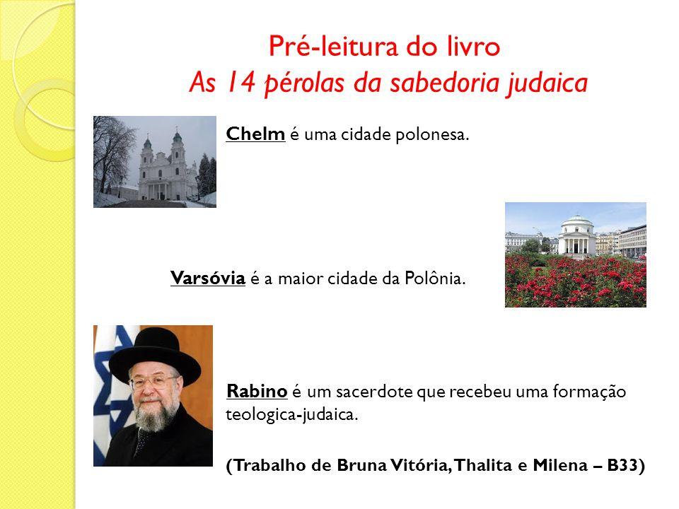 Pré-leitura do livro As 14 pérolas da sabedoria judaica Chelm é uma cidade polonesa.