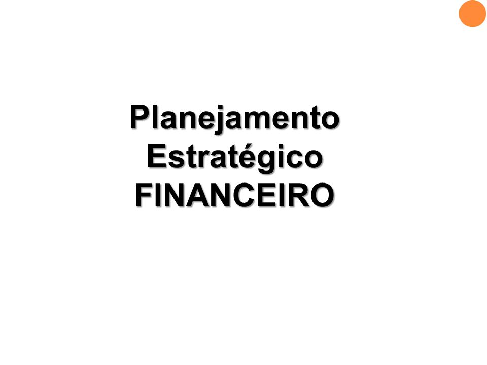 Planejamento Estratégico FINANCEIRO
