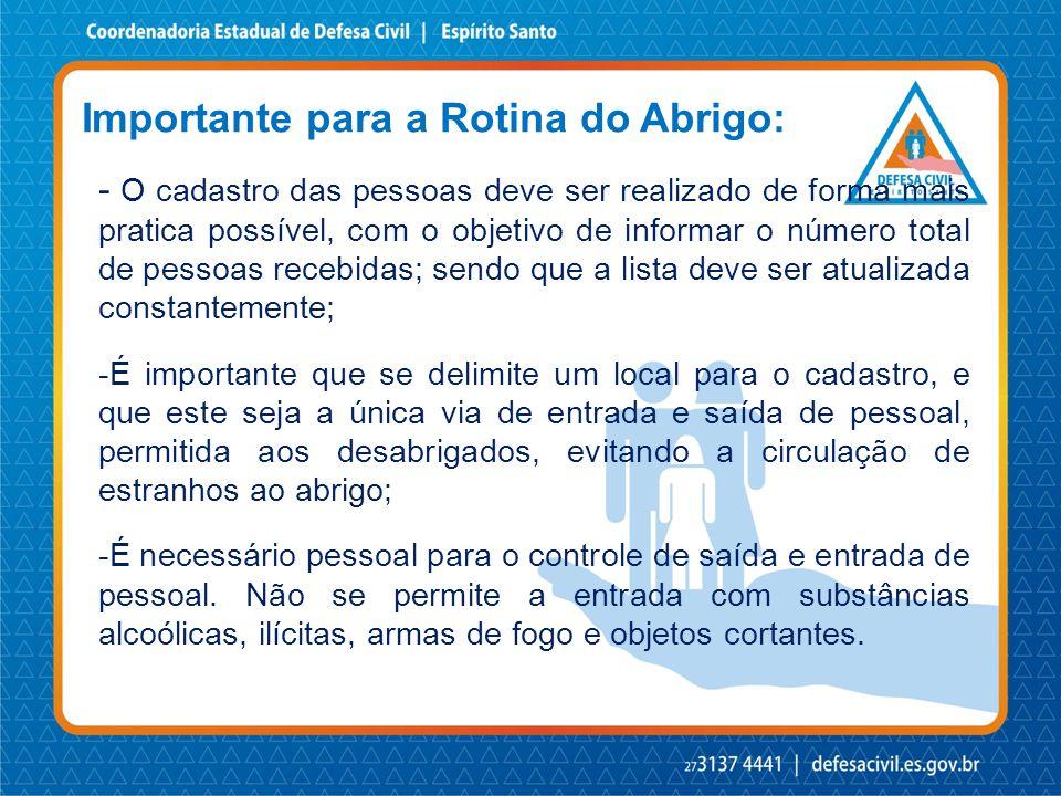 Importante para a Rotina do Abrigo: - O cadastro das pessoas deve ser realizado de forma mais pratica possível, com o objetivo de informar o número to