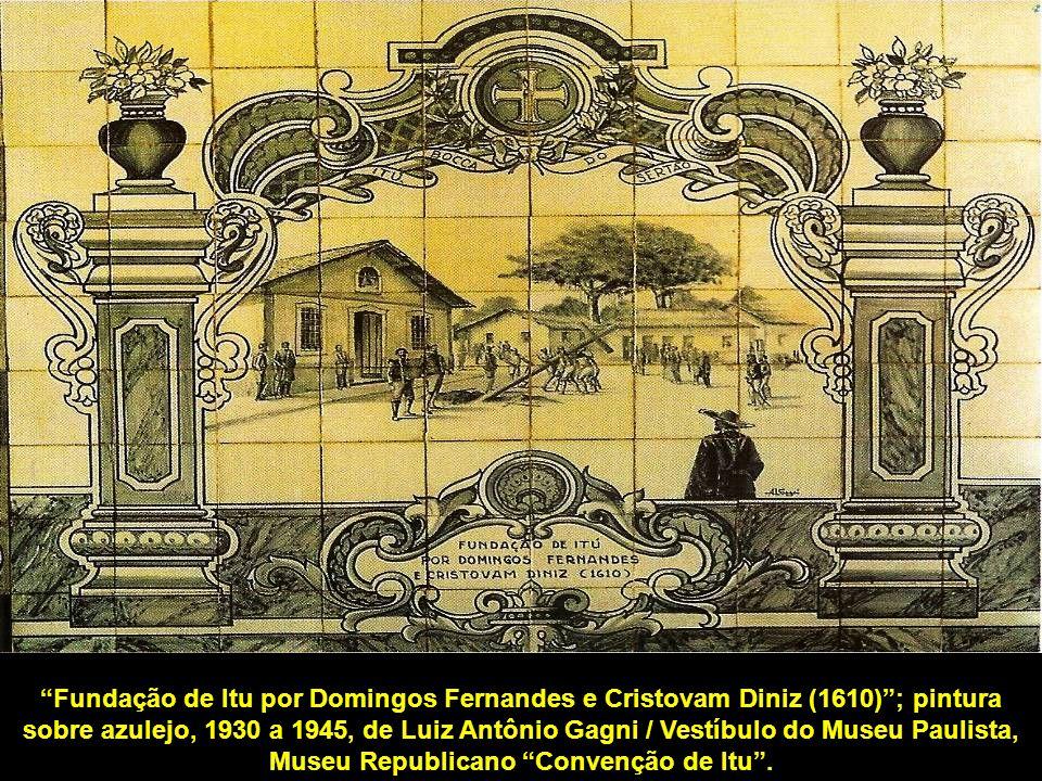"""""""Fundação de Itu por Domingos Fernandes e Cristovam Diniz (1610)""""; pintura sobre azulejo, 1930 a 1945, de Luiz Antônio Gagni / Vestíbulo do Museu Paul"""