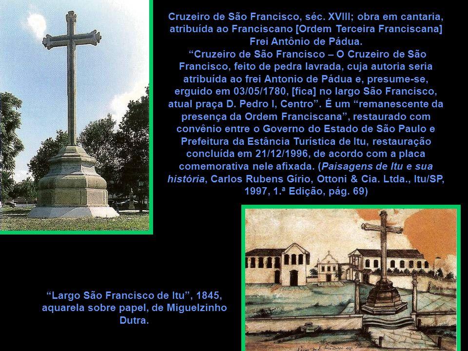 """Cruzeiro de São Francisco, séc. XVIII; obra em cantaria, atribuída ao Franciscano [Ordem Terceira Franciscana] Frei Antônio de Pádua. """"Cruzeiro de São"""