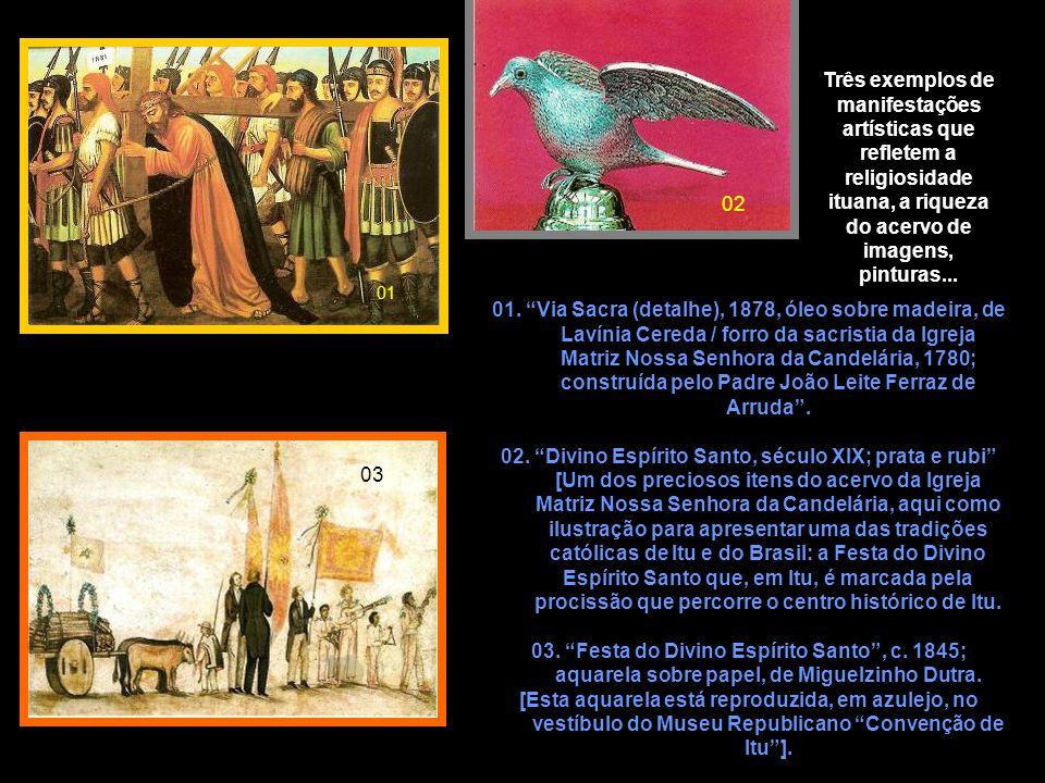 """Três exemplos de manifestações artísticas que refletem a religiosidade ituana, a riqueza do acervo de imagens, pinturas... 01 02 03 01. """"Via Sacra (de"""