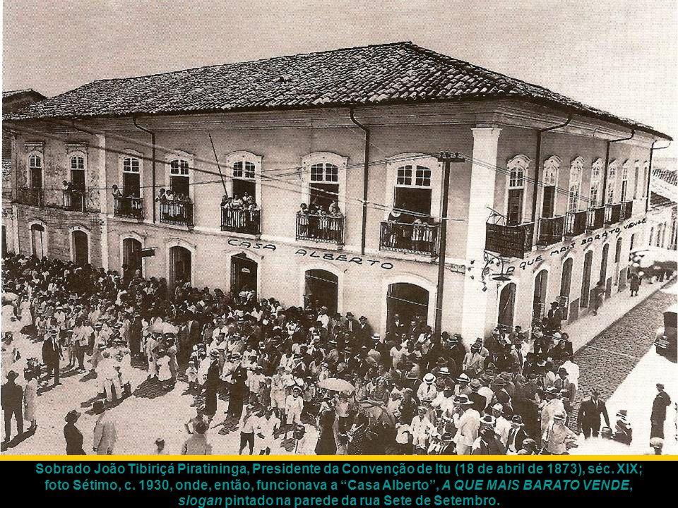 """Sobrado João Tibiriçá Piratininga, Presidente da Convenção de Itu (18 de abril de 1873), séc. XIX; foto Sétimo, c. 1930, onde, então, funcionava a """"Ca"""