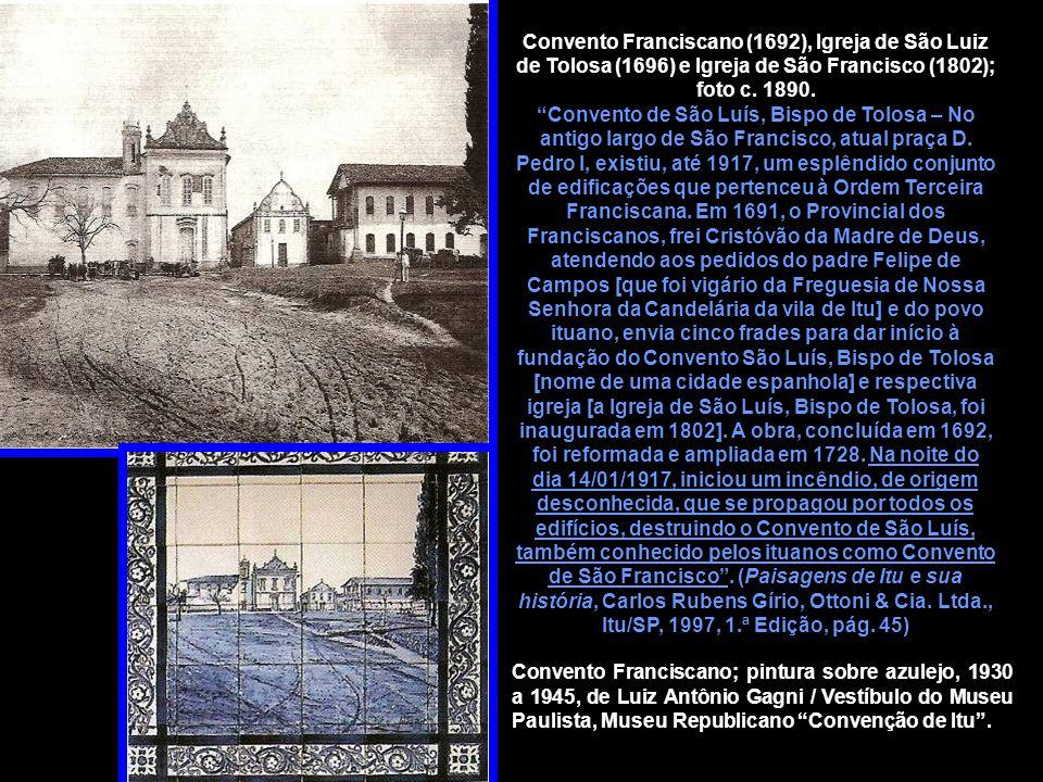 """Convento Franciscano (1692), Igreja de São Luiz de Tolosa (1696) e Igreja de São Francisco (1802); foto c. 1890. """"Convento de São Luís, Bispo de Tolos"""