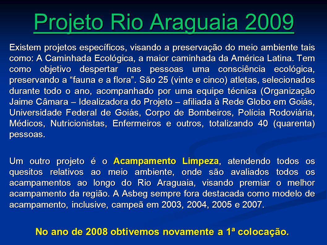 Projeto Rio Araguaia 2009 Existem projetos específicos, visando a preservação do meio ambiente tais como: A Caminhada Ecológica, a maior caminhada da América Latina.