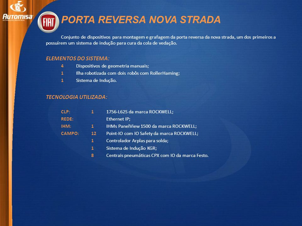 PORTA REVERSA NOVA STRADA Conjunto de dispositivos para montagem e grafagem da porta reversa da nova strada, um dos primeiros a possuírem um sistema de indução para cura da cola de vedação.