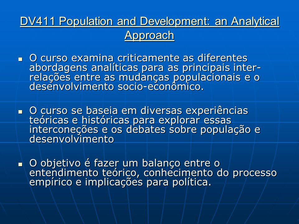 DV411 Population and Development: an Analytical Approach DV411 Population and Development: an Analytical Approach  O curso examina criticamente as di