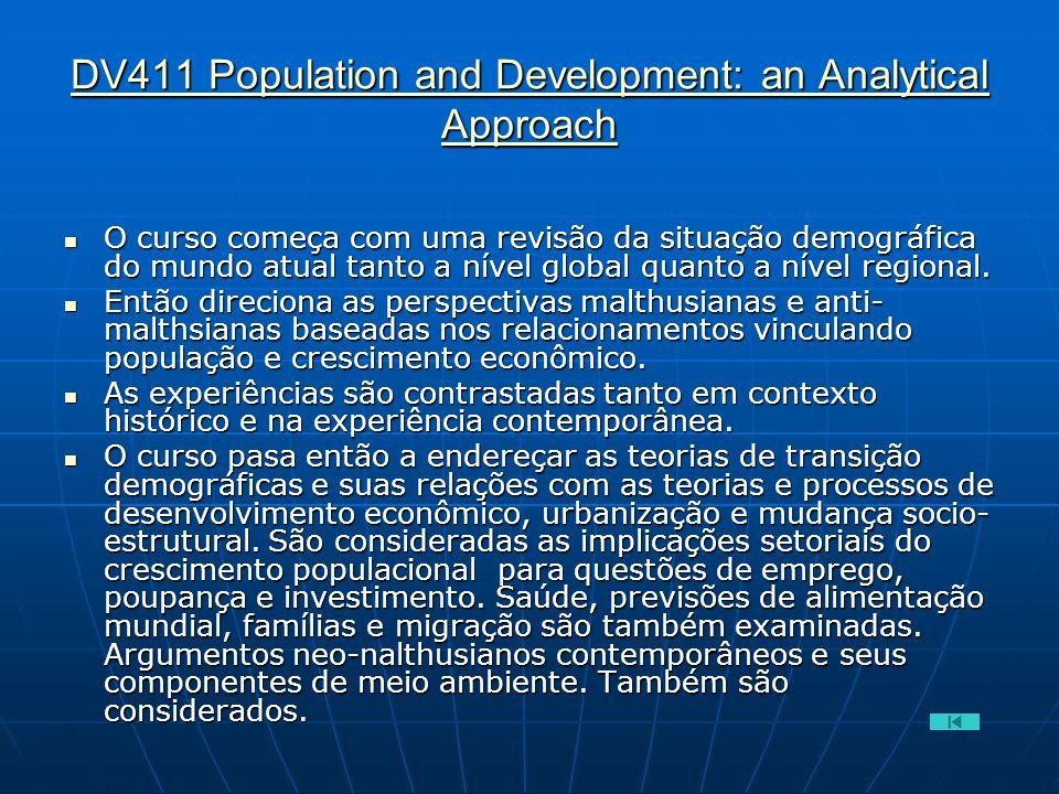 DV411 Population and Development: an Analytical Approach DV411 Population and Development: an Analytical Approach  O curso começa com uma revisão da