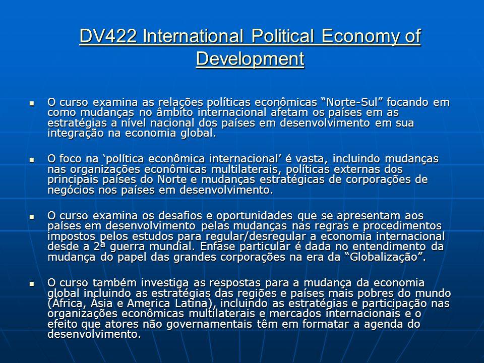DV422 International Political Economy of Development DV422 International Political Economy of Development  O curso examina as relações políticas econ