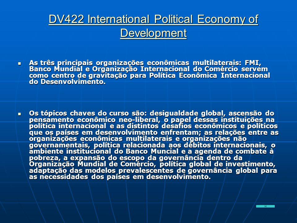 DV422 International Political Economy of Development DV422 International Political Economy of Development  As três principais organizações econômicas